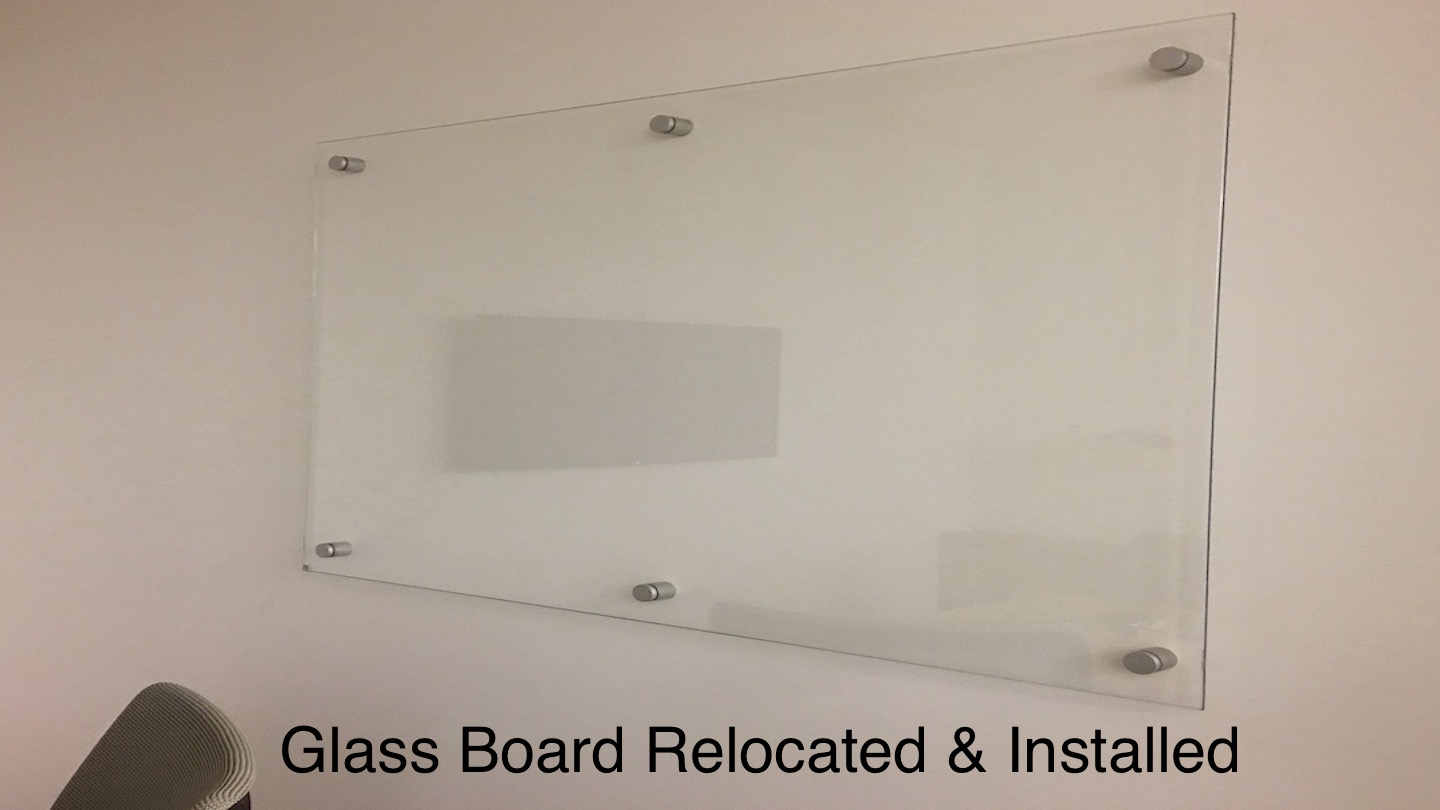 Glass board relocated and installed.